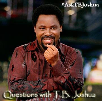 Ask T.B Joshua