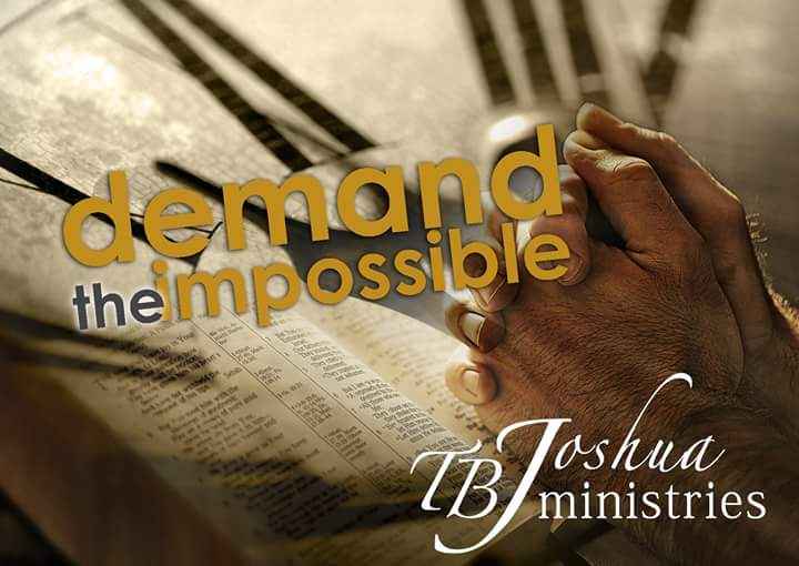 DEMAND THE IMPOSSIBLE | Watched TB Joshua