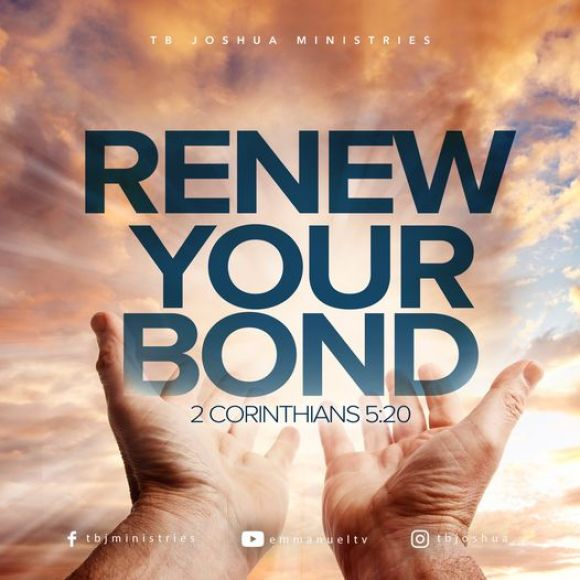 RENEW YOUR BOND, tb joshua, scoan